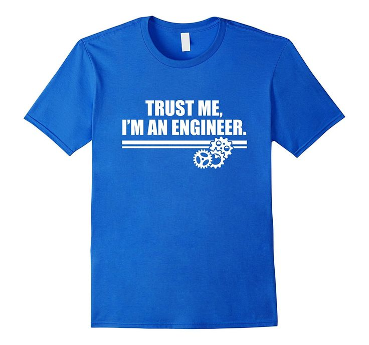 Trust Me I'm an Engineer T-Shirt | Engineering Job