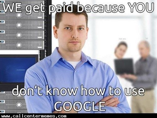 The nature of Tech Support - http://www.callcentermemes.com/the-nature-of-tech-support/