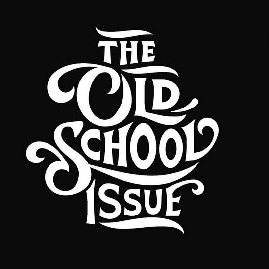 The Old School Issue Typography Pinterest The Old