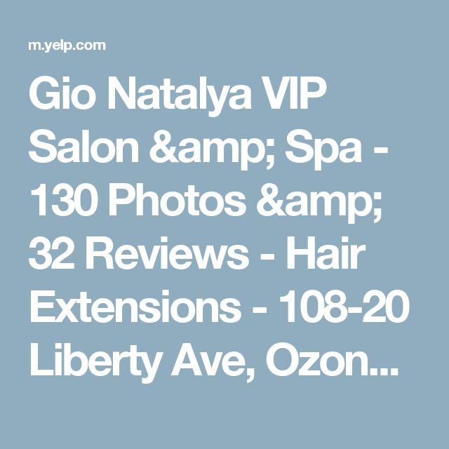 Gio Natalya VIP Salon & Spa - 130 Photos & 32 Reviews - Hair Extensions - 108-20 Liberty Ave, Ozone Park, South Richmond Hill, NY - Phone Number - Menu - Yelp