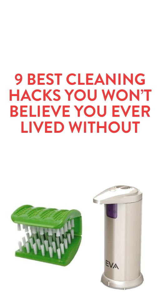 9 Best Cleaning Hacks You Won't Believe You Ever Lived Without