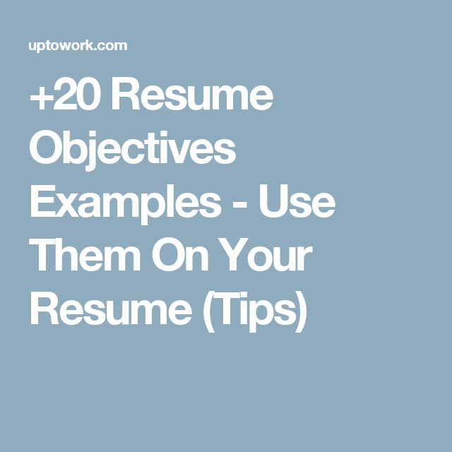 +20 Resume Objectives Examples - Use Them On Your Resume (Tips)