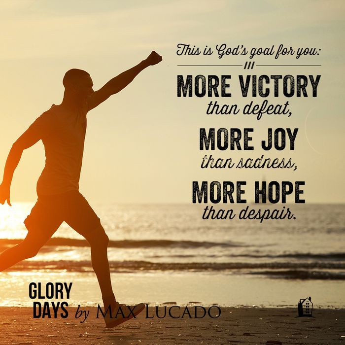 God's goal for you... Glory Days by Max Lucado | CHRISTIAN ...