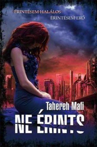 (12) Ne érints · Tahereh Mafi · Könyv · Moly