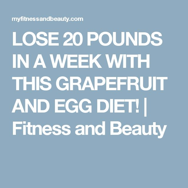 LOSE 20 POUNDS IN A WEEK WITH THIS GRAPEFRUIT AND EGG DIET!  |  Fitness and Beauty