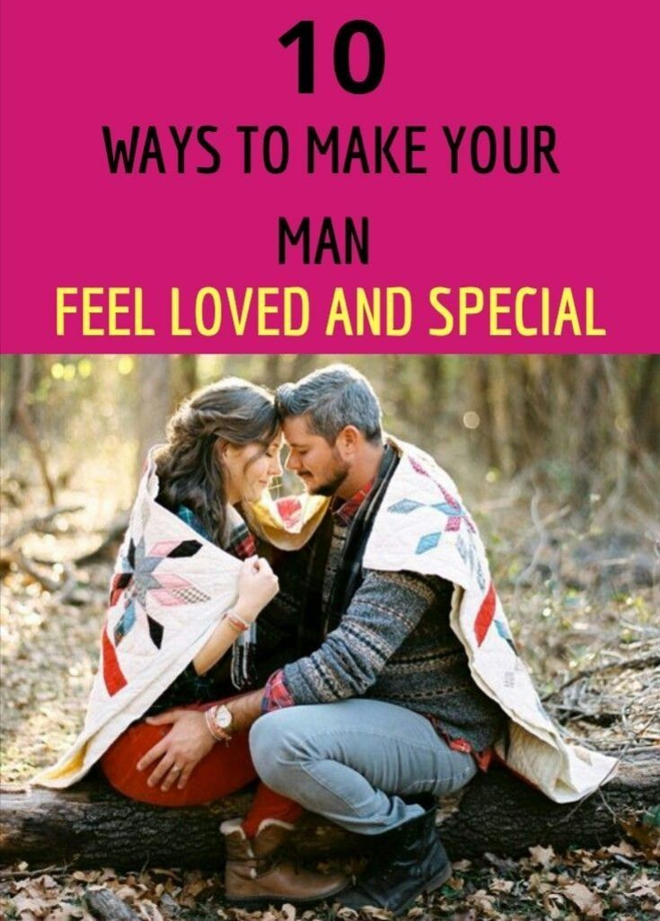 10 WAYS TO MAKE YOUR MAN FEEL LOVED AND SPECIAL