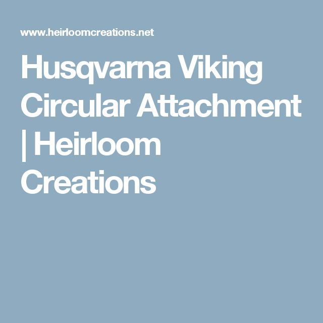 husqvarna viking logo. husqvarna viking circular attachment | heirloom creations logo