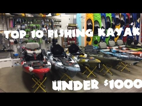 Top 10 Fishing Kayaks Under $1000 - YouTube