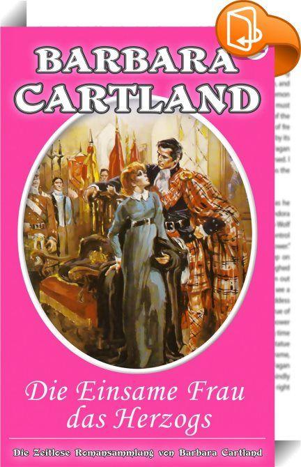 22. Die einsame Frau des Herzogs    :  Als das Gebet endete war Tara plötzlich mit Torquil, dem Herzog von Arkcraig, verheiratet. Einem Mann, den sie vorher noch nie gesehen hatte. Das furchteinflößende Clanoberhaupt, der einen Erben brauchte. Aus dem Londoner Waisenhaus gerissen, wo sie ihre ganzen achtzehn Jahre gelebt hatte, war Tara nach Schottland als Rachemittel gebracht worden. Ihr einziger Besitz war ein Medaillon. Wie Tara den Herzog vor dem sicheren Tod bewahrt, eine jahrhund...