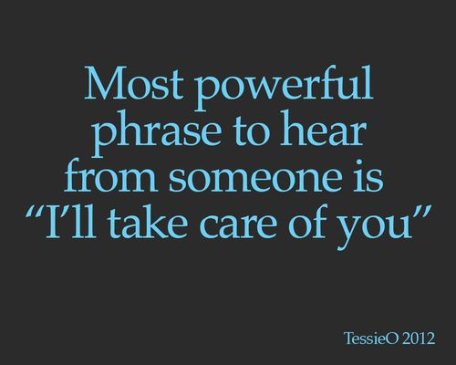 "Most Powerful Phrase To Hear From Someone Is ""I'll Take"