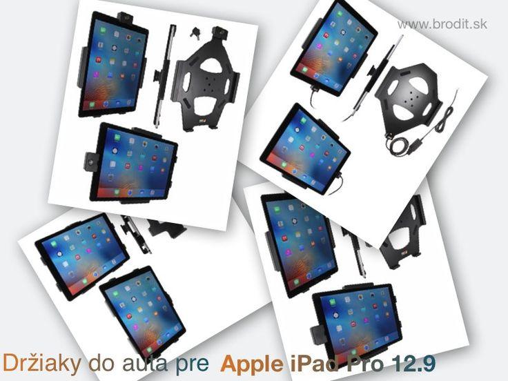 Nové držiaky do auta pre Apple iPad Pro 12.9. Pasívny držiak Brodit pre pevnú montáž v aute, aktívny s CL nabíjačkou, s uzamykaním, s USB, alebo s Molex konektorom.