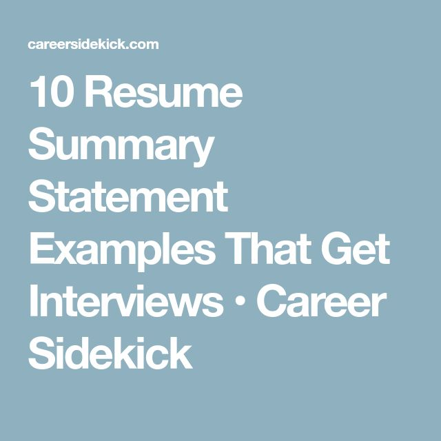 10 Resume Summary Statement Examples That Get Interviews • Career Sidekick