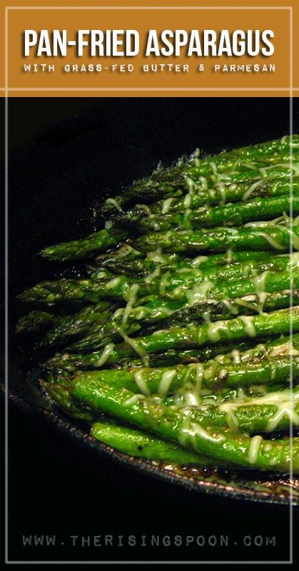 Pan-Fried Asparagus with Grass-Fed Butter & Parmesan Cheese | www.therisingspoon.com