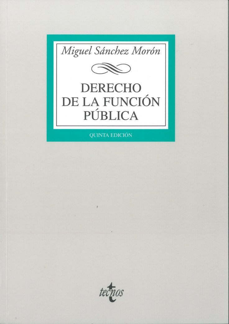 Miguel Sánchez Morón: Derecho de la función pública (Tecnos)