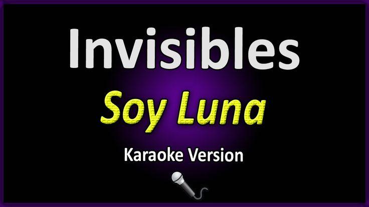 INVISIBLES (Karaoke Version) - Soy Luna (con letra)
