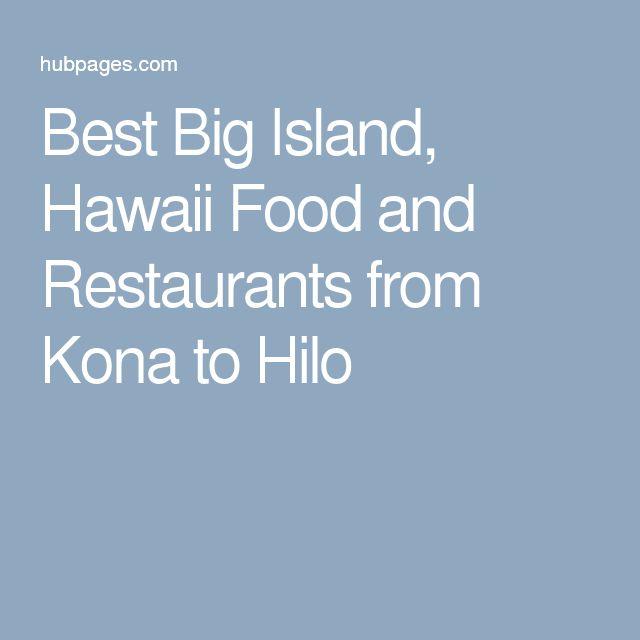 Best Big Island, Hawaii Food and Restaurants from Kona to Hilo