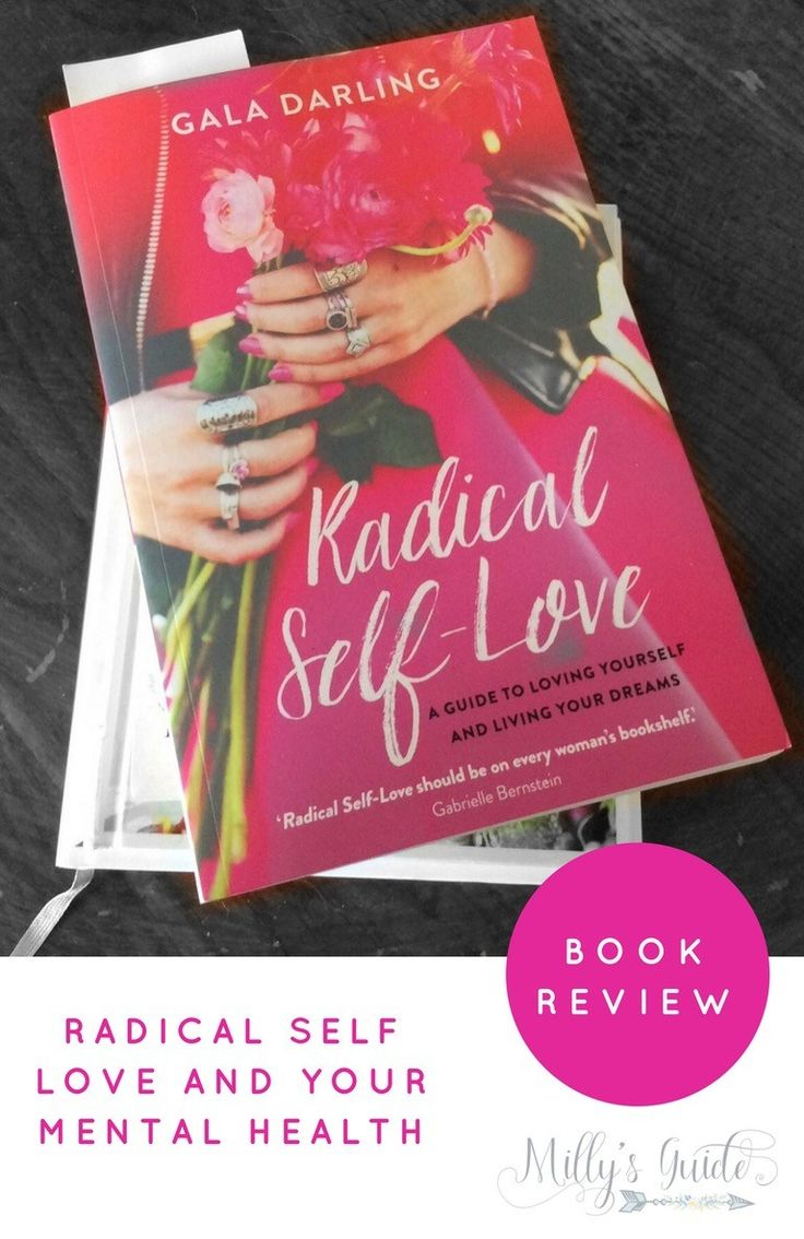 Radical Self Love and your mental health. Inspirational book review of Radical Self Love by Gala Darling on Milly's Guide. Book to read for women, self care, anxiety relief, anxiety remedies, self care routine, mental health tips, depression recovery and self care ideas.