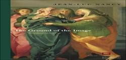 The Ground of the Image (Perspectives in Continental Philosophy) free ebook