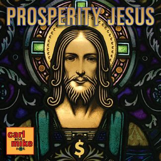 On Prosperity Jesus, Carl and Mike talk about  the decline of religion and the rise of Prosperity Jesus. #prosperity #jesus #religion #money