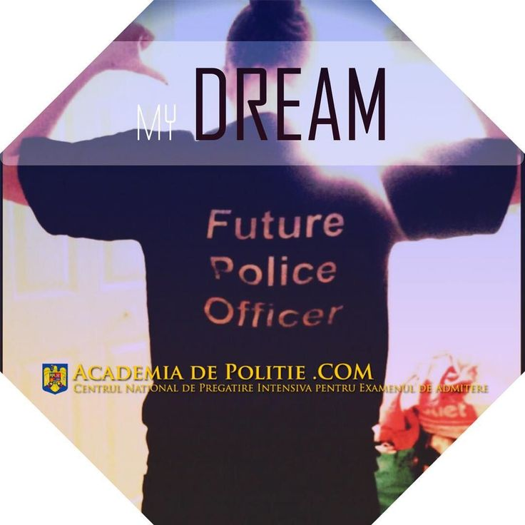 TAG pe cineva care are acest vis!  Academiadepolitie.com - Pregatire Intensiva Examen Admitere #academiadepolitie