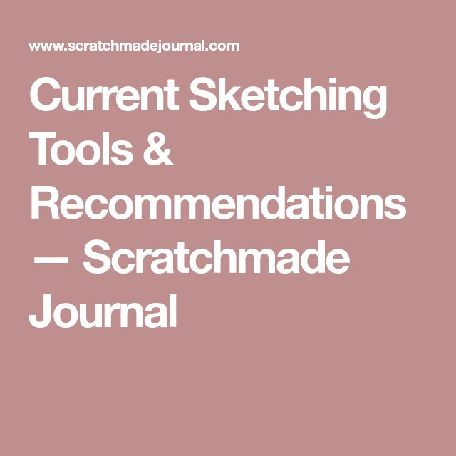 Current Sketching Tools & Recommendations — Scratchmade Journal