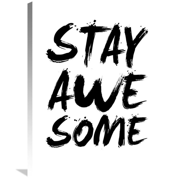 Naxart Studio 'Stay Awesome' Stretched Canvas Wall Art Poster