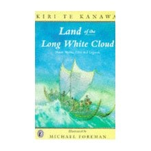 Land of the long white cloud: Maori myths, tales, and legends [Book]
