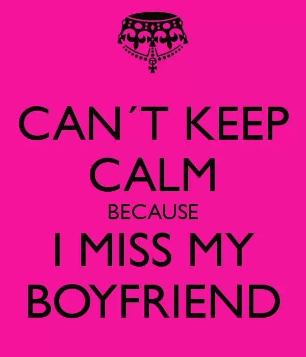 I miss my boyfriend