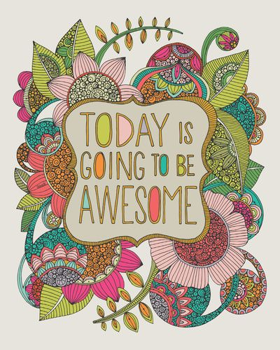 Today is going to be awesome canvas print by valentina harper