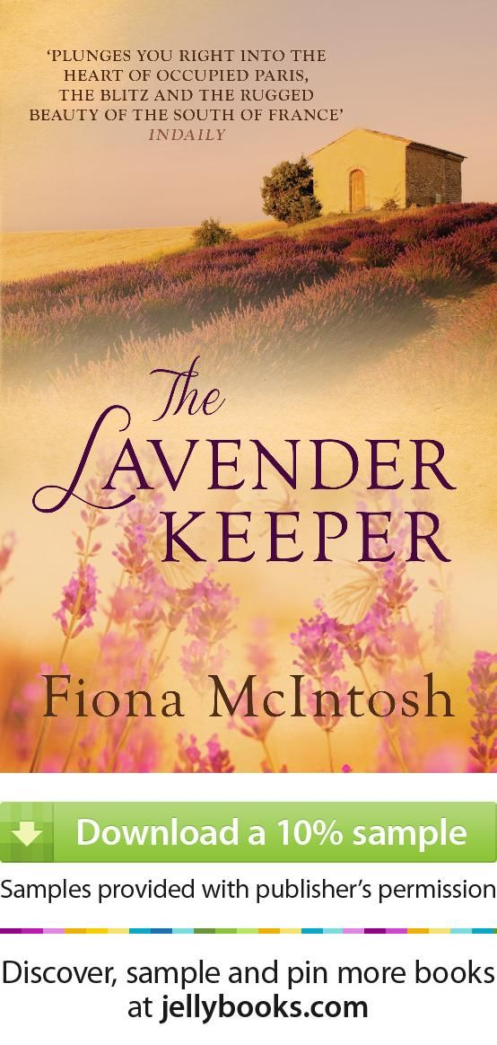 'The Lavender Keeper' by Fiona McIntosh - Download a free ebook sample and give it a try! Don't forget to share it, too.
