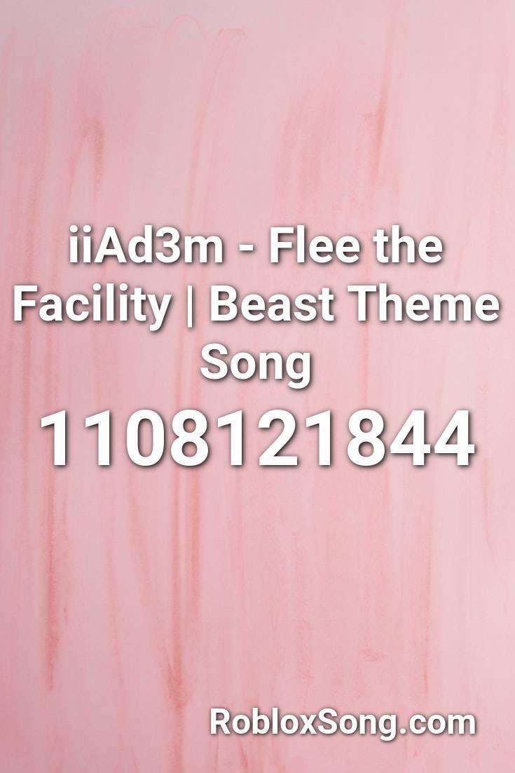 Iiad3m Flee The Facility Beast Theme Song Roblox Id Roblox Music Codes Theme Song Songs Roblox