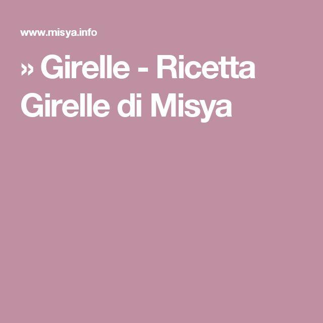 » Girelle - Ricetta Girelle di Misya