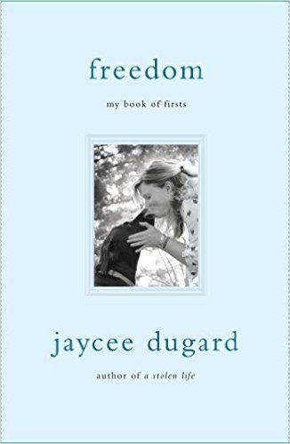 Freedom: My Book of Firsts: Jaycee Dugard: 9781501147623: Amazon.com: Books https://www.amazon.com/Freedom-Book-Firsts-Jaycee-Dugard/dp/1501147625/ref=sr_1_1?s=books&ie=UTF8&qid=1467993084&sr=1-1&keywords=jaycee+dugard