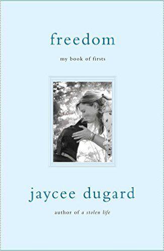 Freedom: My Book of Firsts: Jaycee Dugard: 9781501147623: Amazon.com: Books https://www.amazon.com/Freedom-Book-Firsts-Jaycee-Dugard/dp/1501147625/ref=sr_1_1?s=books&ie=UTF8&qid=1467993084&sr=1-1&keywords=jaycee+dugard