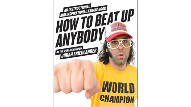 How To Beat Up Anybody | By Judah Friedlander
