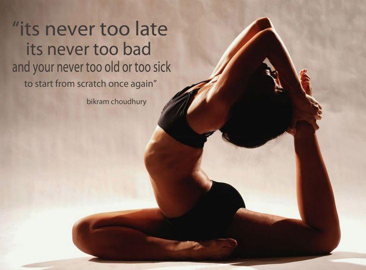 BikramBikramyoga, Yoga Quotes, Bikram Quotes, Too Late, Yoga Posture, Yoga Inspiration, Bikram Yoga, Healthy Yoga, 26 Healthy