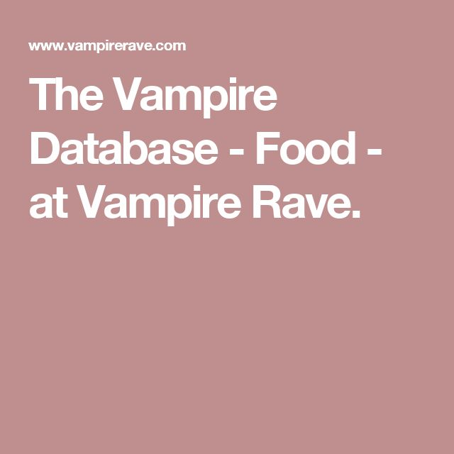 The Vampire Database - Food - at Vampire Rave.
