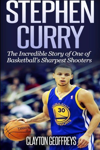 Stephen Curry: The Inspiring Story of One of Basketball's Sharpest Shooters- 1499118090 - Stephen Curry: The Inspiring Story of One of Basketball's Sharpest Shooters by Clayton Geoffreys  149911...  #ClaytonGeoffreys #Sports&Outdoors