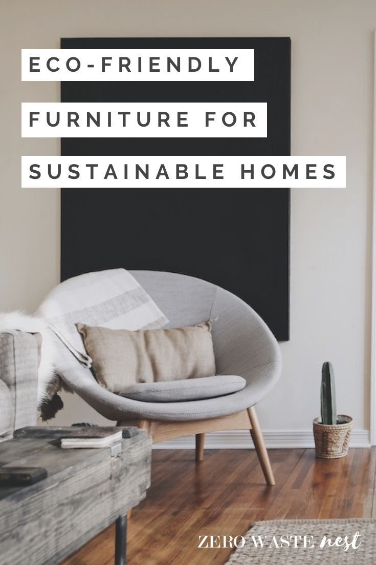 Eco Friendly Furniture For Sustainable Homes Zero Waste Nest In