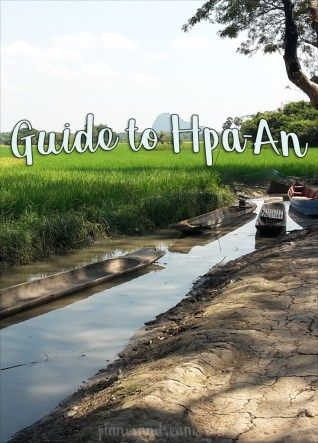 A travel guide for Hpa An, Myanmar.