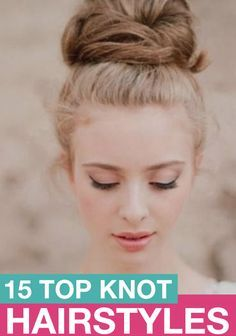 The 10 Best Celebrity Top Knots Hair Styles Dos Pinterest