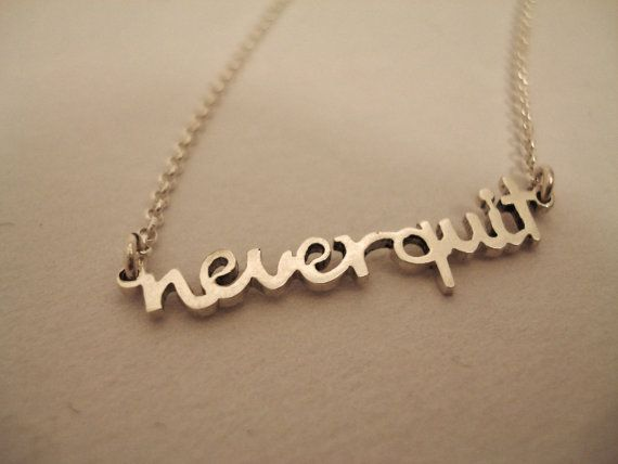 Never Quit Custom Necklace, Personalized Necklace,Phrase Necklace, Personalized Jewelry, Personalized Jewelry Gift,Handmade Silver Necklace,