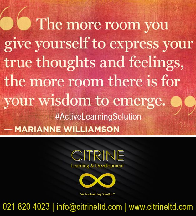 """The more room you give yourself to express your thoughts and feelings, the more room there is for your WISDOM to emerge""  Citrine Learning & Development #ActiveLearningSolution"