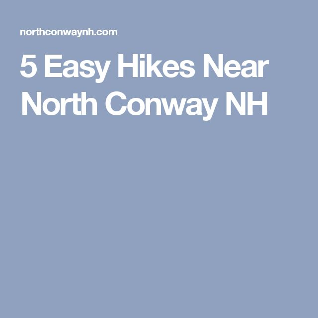 5 Easy Hikes Near North Conway NH