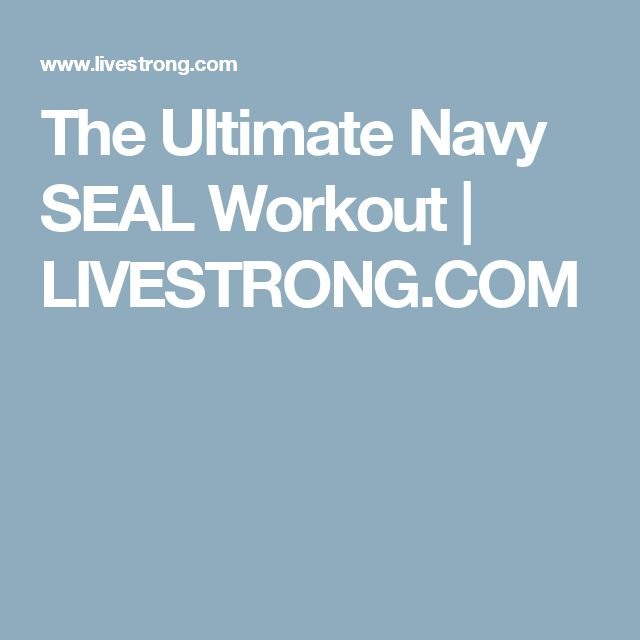 The Ultimate Navy SEAL Workout | LIVESTRONG.COM