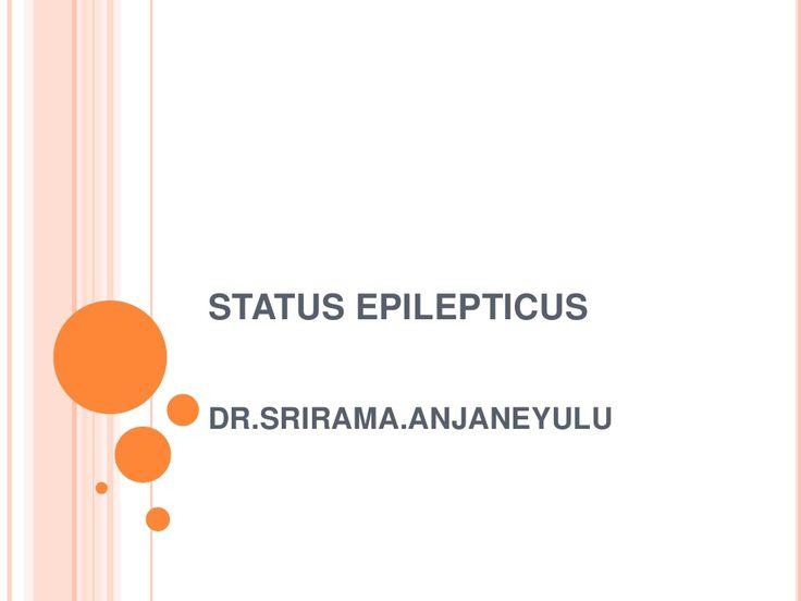 Status  epilepticus by srirama anjaneyulu via slideshare