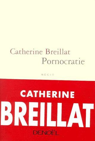 Pornocratie - Breillat Catherine