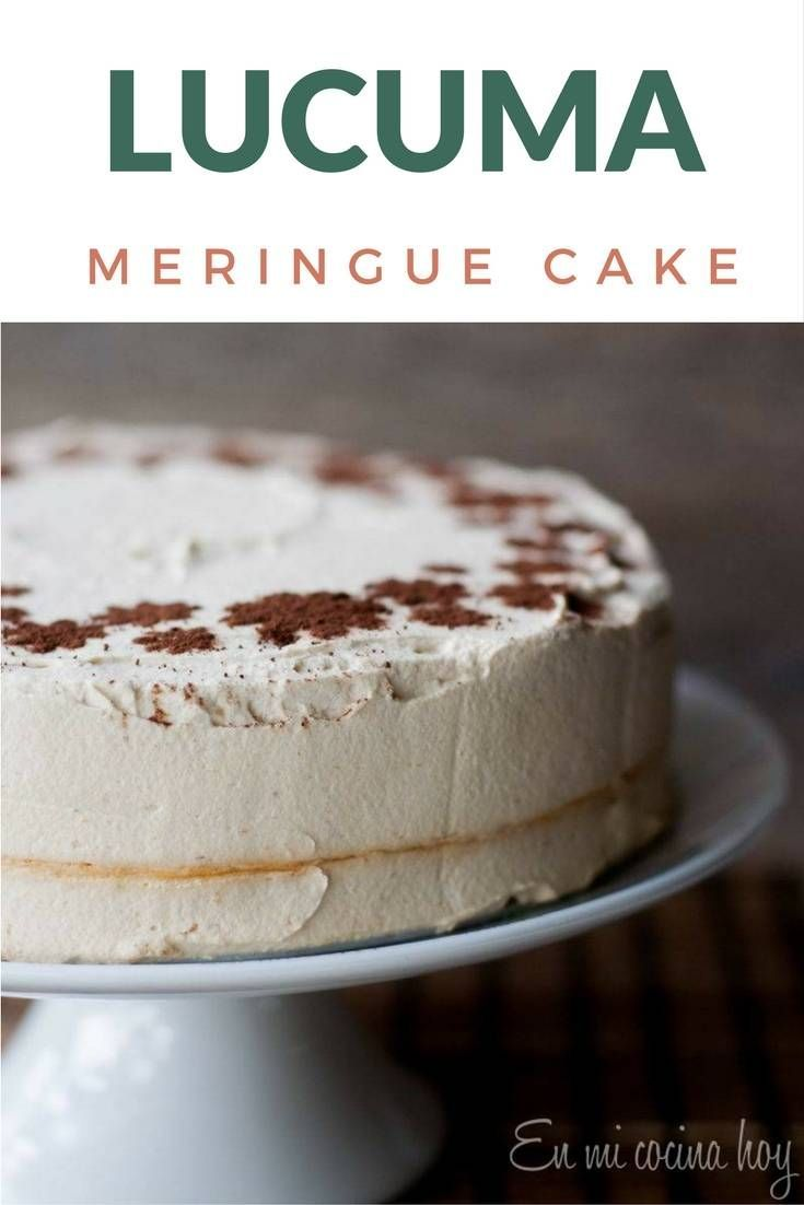 Learn to make this traditional Chilean recipe Lucuma Meringue Cake.