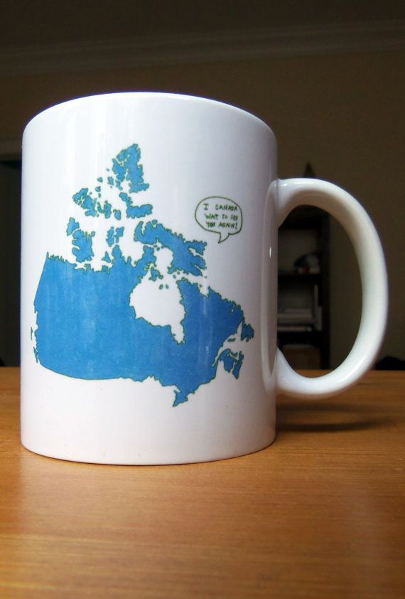 I Canada Wait To See You Again Mug by itllglowonyou on Etsy, $15.99