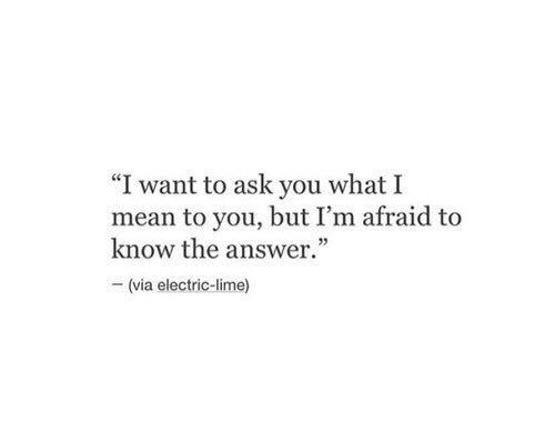 It's weird cause I know u care about me a lot but it seems like just as a friend ❤